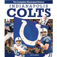 Indianapolis Colts : The Complete Illustrated History, 9780760343302