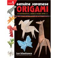 Genuine Japanese Origami, Book 1; 33 Mathematical Models Bas..., 9780486483313