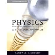 Physics for Scientists and Engineers : A Strategic Approach with Modern Physics and Mastering Physics
