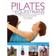 Pilates for Equestrians; Achieve the Winning Edge with Incre..., 9781905693344  