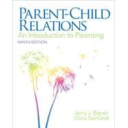 Parent-Child Relations : An Introduction to Parenting,9780132853347