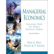 Managerial Economics: Economic Tools for  Todays Decision Makers