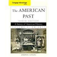 Cengage Advantage Books: The American Past, Volume I: To 1877,9781111343354