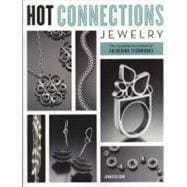 Hot Connections Jewelry : The Complete Sourcebook of Soldering Techniques,9780823033362