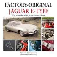 Factory-Original Jaguar E-Type: The Originality Guide to the..., 9781906133368  