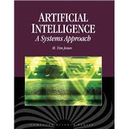 Artificial Intelligence : A Systems Approach, 9780763773373  