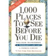 1,000 Places to See Before You Die, the second Edition : Completely Revised and Updated with over 200 New Entries,9780761163374