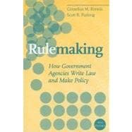 Rulemaking: How Government Agencies Write Law and Make Policy, 4th Edition,9780872893375
