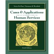 Cases with Applications for McClam/Woodside's An Introduction to Human Services, 6th