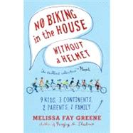 No Biking in the House Without a Helmet,9780374533380