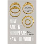 How Ancient Europeans Saw the World,9780691143385