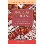Unequal Origins : Immigrant Selection and the Education of t..., 9781593323387  