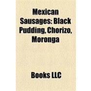 Mexican Sausages : Black Pudding, Chorizo, Moronga