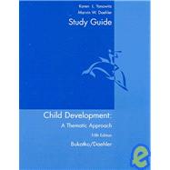 Study Guide : Used with ... Bukatko-Child Development: A Thematic Approach
