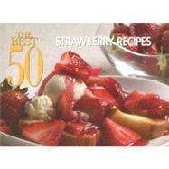 The Best 50 Strawberry Recipes, 9781558673403