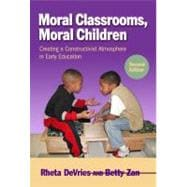 Moral Classrooms, Moral Children : Creating a Constructivist Atmosphere in Early Education, Second Edition,9780807753408