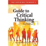The Aspiring Thinker's: Guide to Critical Thinking,9780944583418