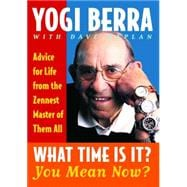 What Time Is It? You Mean Now? : Advice for Life from the Ze..., 9780743243421