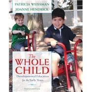 The Whole Child Developmental Education for the Early Years,9780132853422