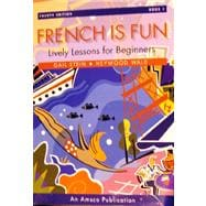French is Fun Lively Lessons for Beginners, Book 1,9781567653427