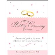 The Wedding Ceremony Planner: The Essential Guide to the Mos..., 9781402203435