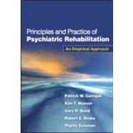 Principles and Practice of Psychiatric Rehabilitation : An Empirical Approach,9781606233443