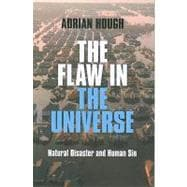 The Flaw in the Universe: Natural Disaster and Human Sin, 9781846943447  