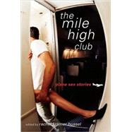 The Mile High Club; Plane Sex Stories, 9781573443456  
