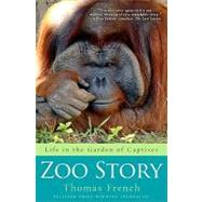 Zoo Story : Life in the Garden of Captives, 9781401323462  