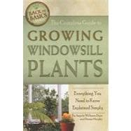 The Complete Guide to Creating Windowsill Plants: Everything..., 9781601383464  