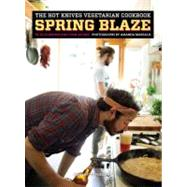 The Hot Knives Vegetarian Cookbook: Spring Blaze, 9781935613473