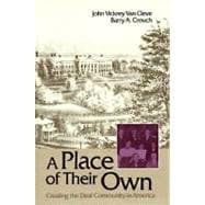 A Place of Their Own: Creating the Deaf Community in America,9780930323493