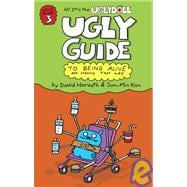 The Ugly Guide to Being Alive and Staying That Way,9781439593493