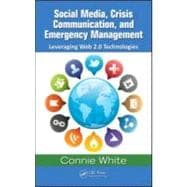 Social Media, Crisis Communication, and Emergency Management..., 9781439853498  