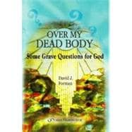Over My Dead Body: Some Grave Questions For God, 9789652293510