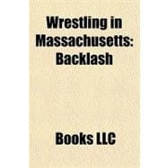 Wrestling in Massachusetts : Backlash, 9781156203514  