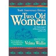 Two Old Women: An Alaska Legend of Betrayal, Courage, and Su..., 9780060723521