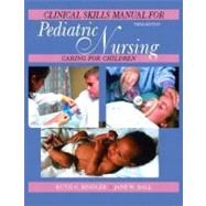 Pediatric Nursing Clinical Skills Manual,9780130483522