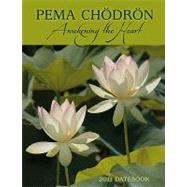 Pema Chodron, Awakening the Heart 2011 Datebook, 9781602373525  