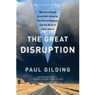The Great Disruption: Why the Climate Crisis Will Bring on t..., 9781608193530