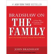 Bradshaw on: The Family, a New Way of Creating Solid Self-esteem,9781452603537