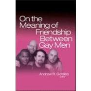On the Meaning of Friendship Between Gay Men, 9780789033543