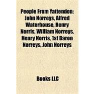 People from Yattendon : John Norreys, Alfred Waterhouse, Henry Norris, William Norreys, Henry Norris, 1st Baron Norreys, John Norreys