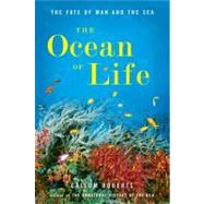 The Ocean of Life The Fate of Man and the Sea, 9780670023547