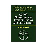 Acsm's Guidelines for Exercise: Testing and Prescription
