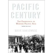 Pacific Century : The Emergence of Modern Pacific Asia,9780813343556