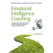 Emotional Intelligence Coaching : Improving Performance for ..., 9780749463564