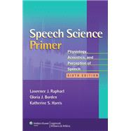 Speech Science Primer; Physiology, Acoustics, and Perception..., 9781608313570  