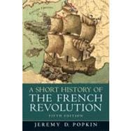 A Short History of the French Revolution,9780205693573