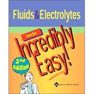 Fluids and Electrolytes Made Incredibly Easy!,9781582553573